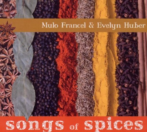 Francel , Mulo & Huber , Evelyn - Songs of spice