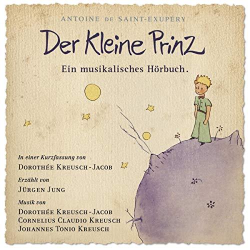 Saint-Exupery , Antoine de - Der kleine Prinz - Ein Musikalisches Hörbuch