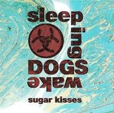 Sleeping Dogs Wake - Sugar Kisses