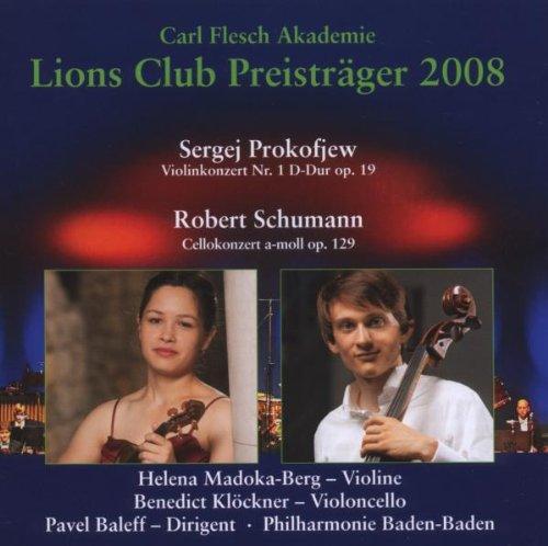Madoka-Berg / Klöckner / Baleff / PB-B - Carl Flesch Akademie: Lions Club Preisträger 2008 - Prokofjew: Violinkonzert Nr. 1, Op. 19 / Schumann: Cellokonzert, Op. 129