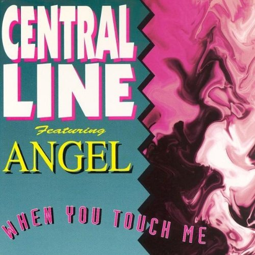 Central Line - When You Touch Me (Feat. Angel) (Maxi)