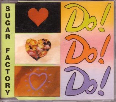 Sugar Factory - Do! Do! Do! (Maxi)