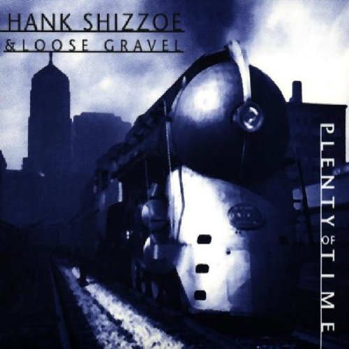 Shizzoe , Hank - Plenty of Time