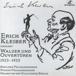 Kleiber , Erich - Kleiber dirigiert Walzer und Ouvertüren 1923-1933 (BP,WP, OSB)