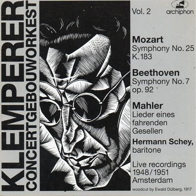 Klemperer , Otto & RCO - Mozart: Symphony No. 25, K. 183 / Beethoven: Symphony No. 7, Op. 92 / Mahler: Lieder eines fahrenden Gesellen (Klemperer, Schey,) Live Recordings