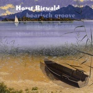 Biewald , Horst - Boarisch Groove