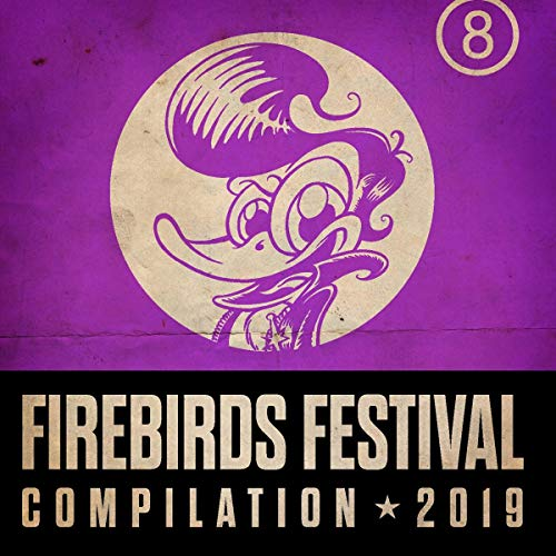 Sampler - Firebirds Festival Compilation 2019