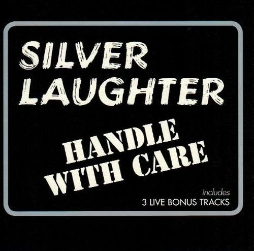 Silver Laughter - Handle With Care (Remastered)