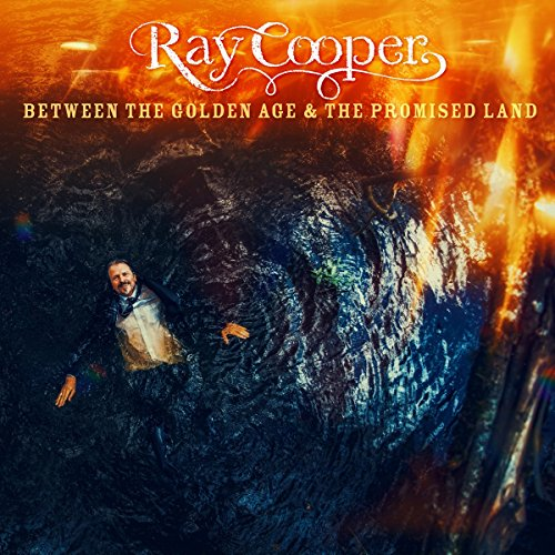 Cooper , Ray - Between the Golden Age & The Promised Land