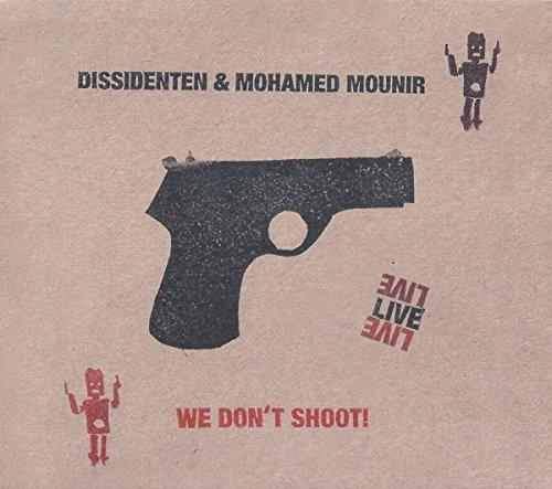 Dissidenten;Mohamed Mounir - We Don'T Shoot! Live