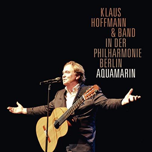 Hoffmann , Klaus - Aquamarin (in der Philharmonie Berlin)