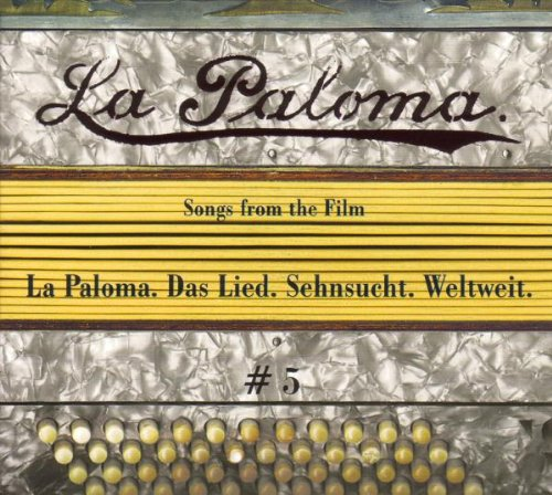 Sampler - La Paloma - Songs from the Film - Das Lied. Sehnsucht. Weltweit 5