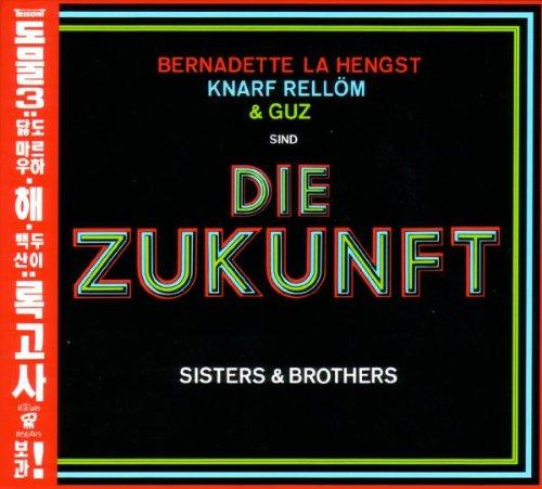 Zukunft , Die (Hengst, Rellöm, Guz) - Sisters & Brothers