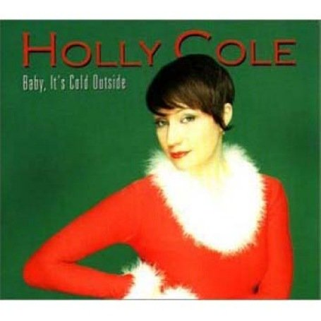Cole , Holly - Baby it's cold outside