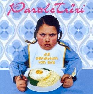 Parole Trixi - Die definition von süß