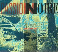 Passion Noire - Trip to Your Soul