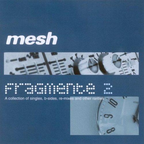 Mesh - Fragmente 2