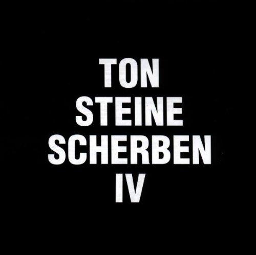 Ton Steine Scherben - IV