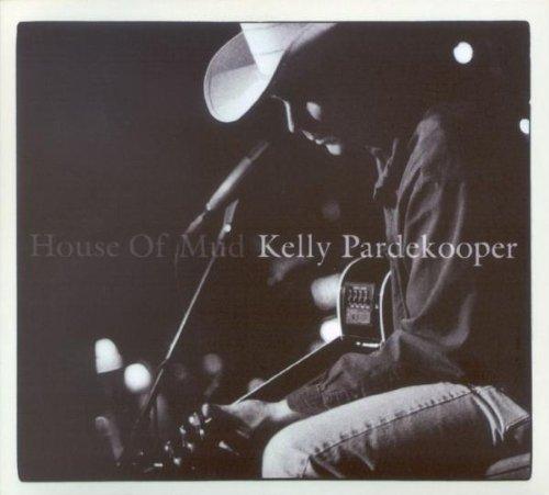 Pardekooper , Kelly - House Of Mud