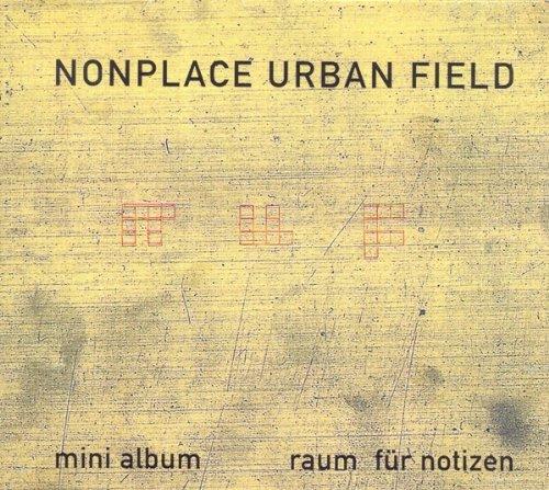 Nonplace Urban Field - Raum für Notizen