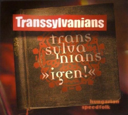 Transsylvanians - Igen