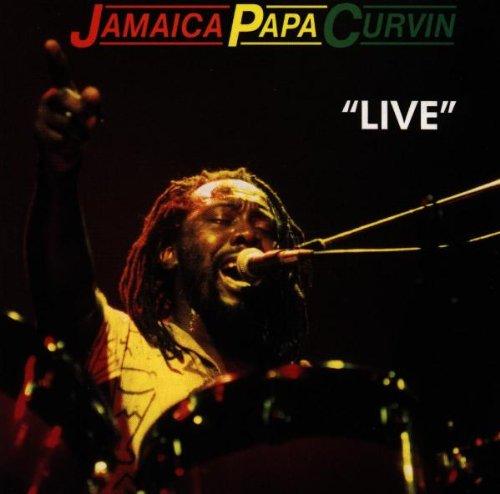 Jamaica Papa Curvin - Live