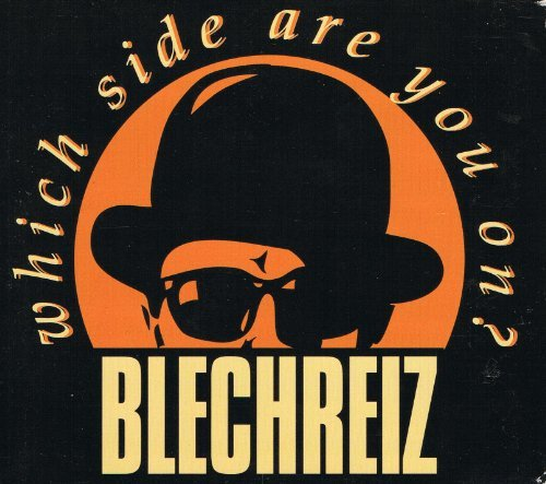 Blechreiz - Which Side Are You on?