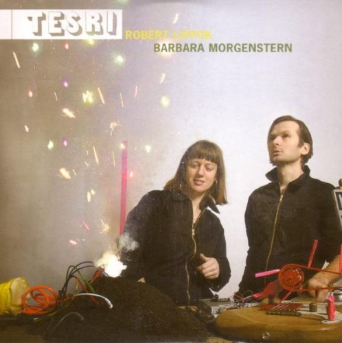 Morgenstern , Barbara & Lippok , Robert - Tesri