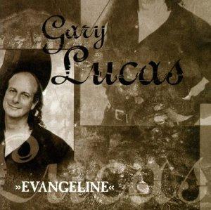 Lucas , Gary - Evangeline
