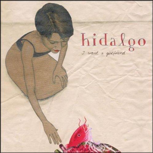 Hidalgo - I want a girlfriend