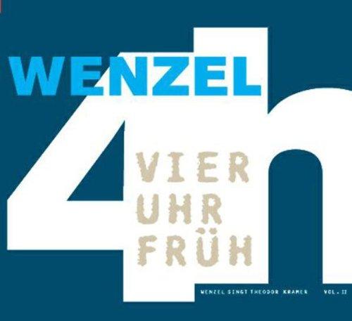 Wenzel - 4 Uhr Früh