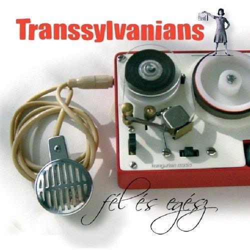Transsylvanians , The - Fel Es Egesz