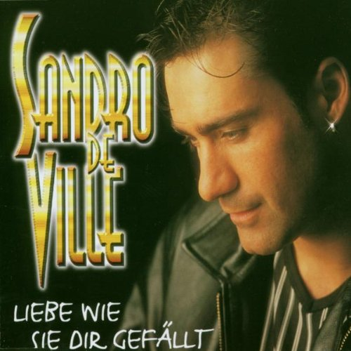 Ville , Sandro De - Liebe Wie Sie Dir Gefällt (Maxi)
