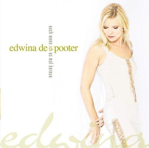 Pooter , Edwina De - Auch wenn ich es mal bereue