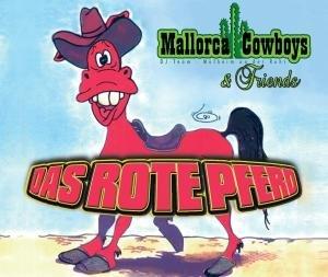 Mallorca Cowboys & Friends - Das Rote Pferd (Maxi)