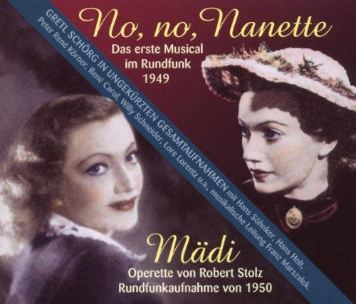 Schörg , Gretl - No, No, Nanette & Mädi