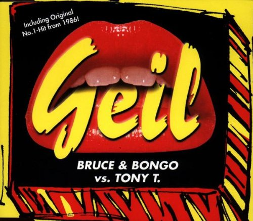 Bruce & Bongo cs. Tony T. - Geil (Maxi)