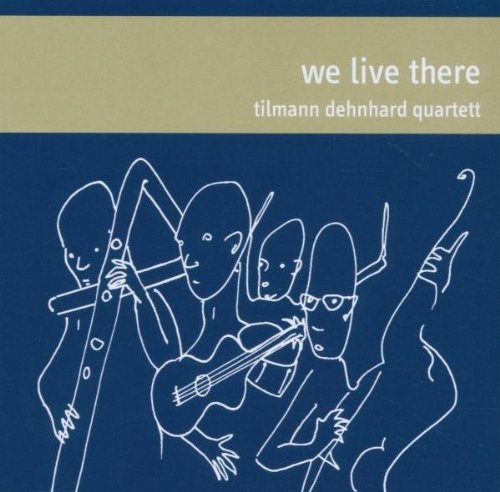 Dehnhard , Tilmann Quartett - We Live There