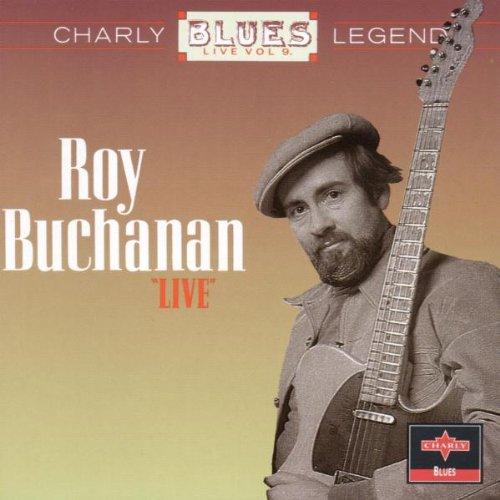 Buchanan , Roy - Live (Charly Bluse Legends Live 9)