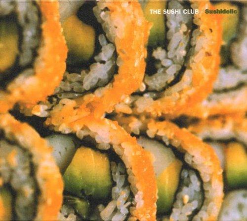The Sushi Club - Sushidelic
