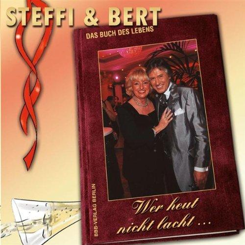Steffi & Bert - Wer Heut Nicht Lacht (Maxi)