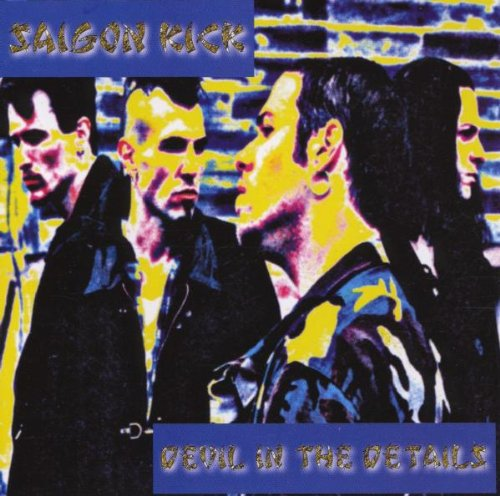 Saigon Kick - Devil In The Details