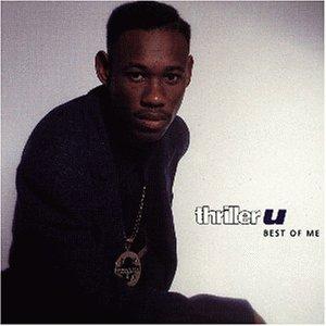 Thriller U - Best of Me