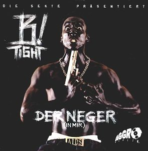 B-Tight - Der Neger ( in Mir )