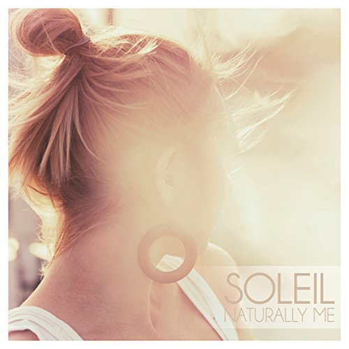 Soleil - Naturally Me
