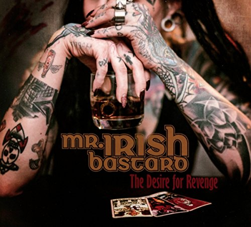 Mr. Irish Bastard - The Desire For Revenge