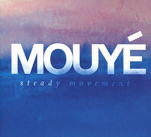 Mouye - Steady Movement