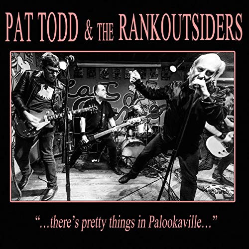 Todd , Pat & Rankoutsiders , The - There's Pretty Things In Palookaville