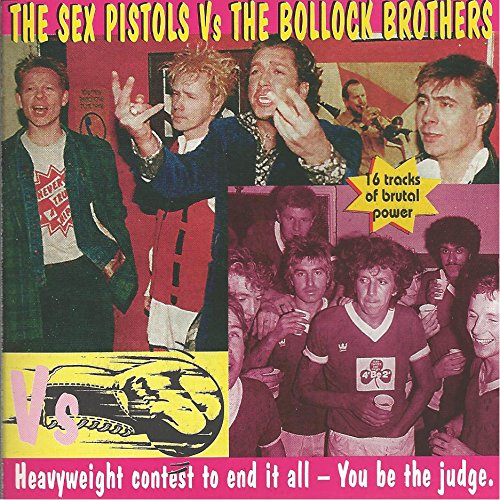 Sex Pistols , The Vs. Bollock Brothers , The - Battle Of The Punk Giants