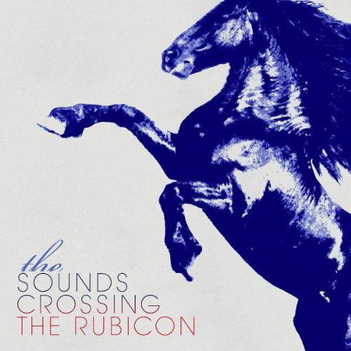 Sounds , The - Crossing the Rubicon (inkl Bonus Tracks)